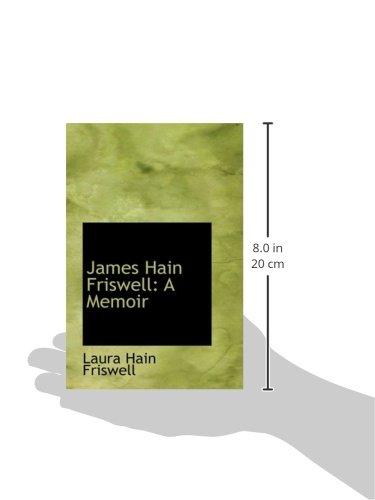 James Hain Friswell: A Memoir