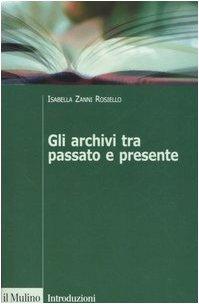 Gli archivi tra passato e presente PDF