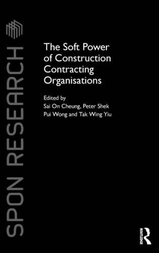 The Soft Power of Construction Contracting Organisations (Spon Research)