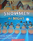 Snowmen at Night (0439631556) by Caralyn Buehner