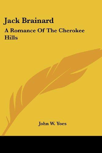Jack Brainard: A Romance of the Cherokee Hills