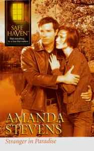 Stranger in Paradise (Safe Haven, Best Selling Author Series), AMANDA STEVENS