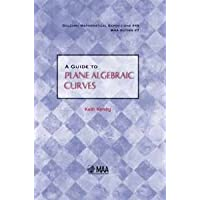 A GUIDE TO PLANE ALGEBRAIC CURVES