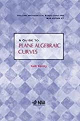 A GUIDE TO PLANE ALGEBRAIC CURVES