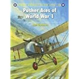 Pusher Aces of World War 1 (Aircraft of the Aces)