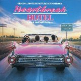 Heartbreak Hotel: Original Motion Picture Soundtrack