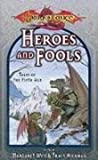 img - for HEROES AND FOOLS - Tales of the Fifth Age: A Pinch of This A Dash of That; Perfect Plan; Thief in the Mirror; Reorx Steps Out; The Bridge; Gone; Boojum Boojum; Tree of Life; Songsayer; Gnomebody; Road Home; Nobless Oblige; Much Ado About Magic book / textbook / text book