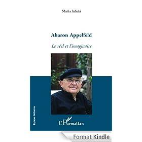 Aharon Appelfeld: Le r�el et l'imaginaire