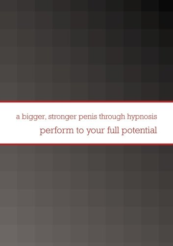 a bigger stronger penis through hypnosis