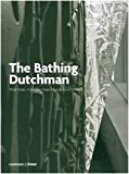img - for The Bathing Dutchman. Wiel Arets. A Journey from Maastricht to Utrecht book / textbook / text book