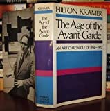 The Age of the Avant-Garde: An Art Chronicle of 1956-1972 (Noonday) (0374511519) by Kramer, Hilton