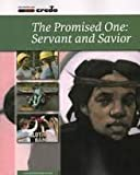 img - for The Promised One: Servant and Savior book / textbook / text book