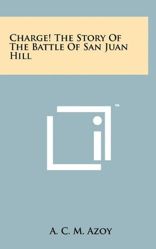 Charge! the Story of the Battle of San Juan Hill