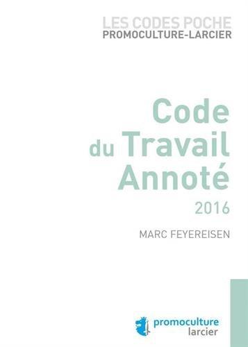 Les codes poche promoculture : Larcier code du travail annoté 2016