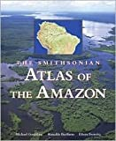 img - for Atlas of the Amazon Publisher: Smithsonian Books book / textbook / text book