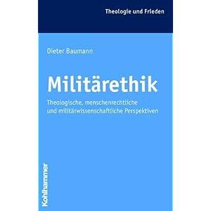 Militärethik: Theologische, menschenrechtliche und militärwissenschaftliche Perspektiven