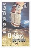 El viajero perdido / The Lost Traveler (Los Libros De Cesar / the Books of Cesar) (Spanish Edition)