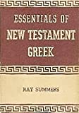 Essentials of New Testament Greek (080541309X) by Ray Summers