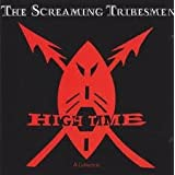 High Time: A Collectionpar Screaming Tribesmen