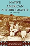 img - for NATIVE AMERICAN AUTOBIOGRAPHY-AN ANTHOLOGY book / textbook / text book