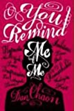 You Remind Me of Me [Paperback] by Chaon, Dan