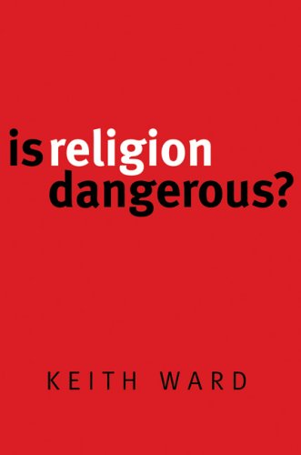 Is Religion Dangerous?, KEITH WARD