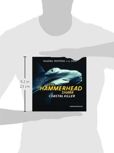 The Hammerhead Shark: Coastal Killer (Sharks: Hunters of the Deep)