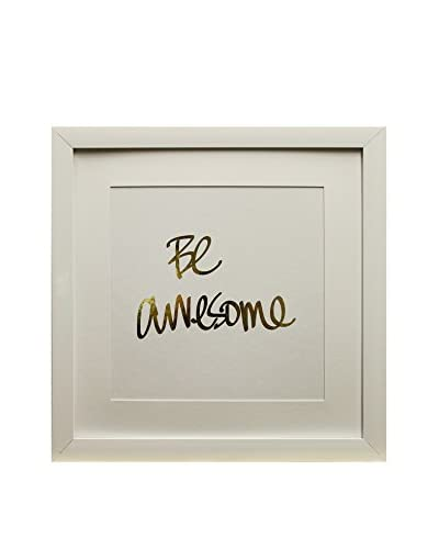 Star Creations Gold Foil Inspirational Series Be Awesome, 18 x 18