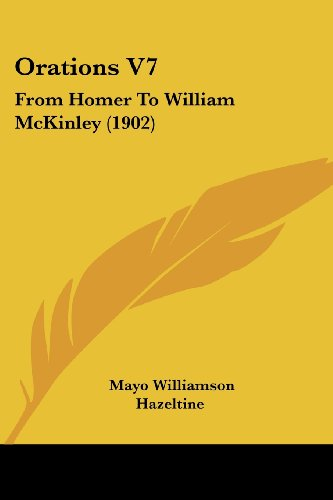 Orations V7: From Homer to William McKinley (1902)