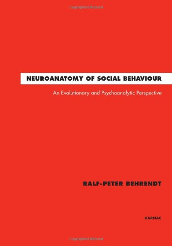 Neuroanatomy of Social Behaviour: An Evolutionary and Psychoanalytic Perspective