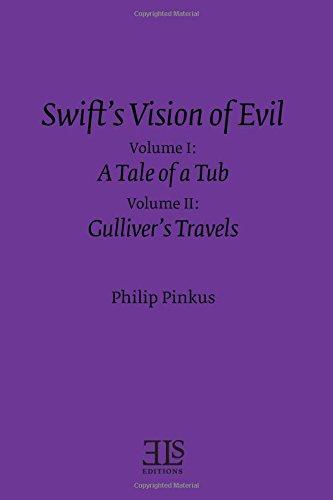 Swift's Vision of Evil: Vol. I & II: A Tale of a Tub & Gulliver's Travels