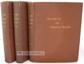 History of the American Theatre  (3 vols) (The Globe Theater History)