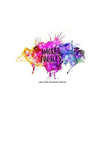 Amores Fugaces  [Hernandez Contreras, Juan Carlos] (Tapa Blanda)