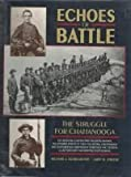 img - for Echoes of Battle: The Struggle for Chattanooga : An Illustrated Collection of Union and Confederate Narratives book / textbook / text book
