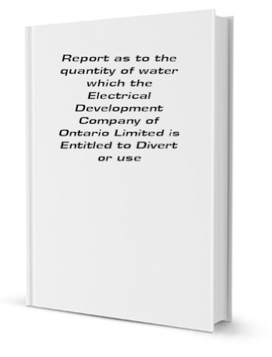 Report as to the quantity of water which the Electrical Development Company of Ontario Limited is Entitled to Divert or use [FACSIMILE] PDF