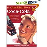 img - for The Sparkling Story of Coca-Cola An Entertaining History Including Collectibles, Coke Lore, and Calendar Girls book / textbook / text book