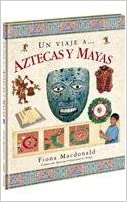 Un Viaje A... Aztecas y Mayas (Spanish Edition)