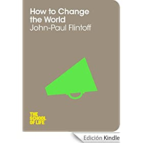 How to Change the World: The School of Life