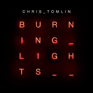 Burning Lights from sixstepsrecords/Sparrow Records