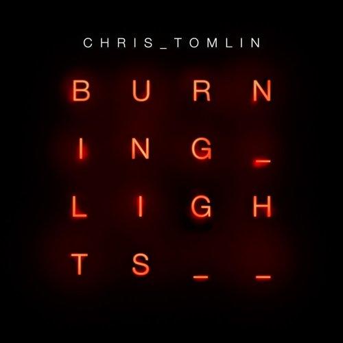 Chris Tomlin - Burning Lights - Zortam Music