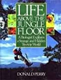Life Above the Jungle Floor (0671644262) by Perry, Donald