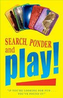 Search, Ponder and Play!