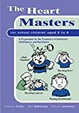 The Heart Masters Blue Book: A Programme for the Promotion of Emotional Intelligence and Resilience for School Children Aged 5 to 8 (Lucky Duck Books)