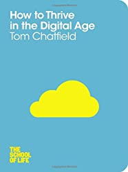 How to Thrive in the Digital Age  (The School of Life)