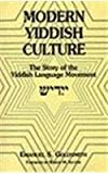 img - for Modern Yiddish Culture: The Story of the Yiddish Language Movement book / textbook / text book