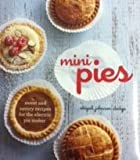 9781616281236: Mini Pies: Sweet and Savory Recipes for the Electric Pie Maker