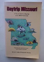 Daytrip Missouri: A travel guide to daytrips in the Show Me State PDF
