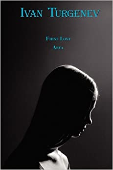 first love by ivan turgenev First love (russian: первая любовь, pervaya ljubov) is a novella by ivan turgenev, first published in 1860it is one of his most popular pieces of short fiction it tells the love story between a 21-year-old girl and a 16-year-old boy.