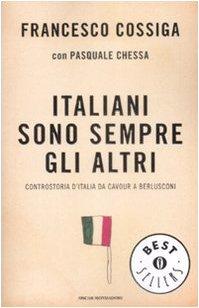 Italiani sono sempre gli altri Controstoria d'Italia da Cavour a Berlusconi PDF