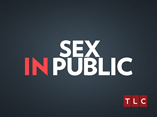 Sex In Public Season 1